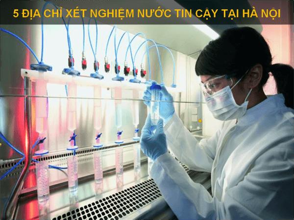 Xét nghiệm nước ở đâu ? Địa chỉ xét nghiệm nước uy tín tại Hà Nội