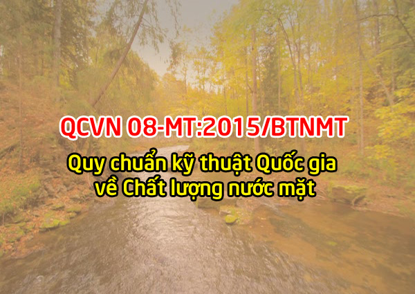 QCVN 08-MT2015BTNMT – Quy chuẩn kỹ thuật quốc gia về chất lượng nước mặt